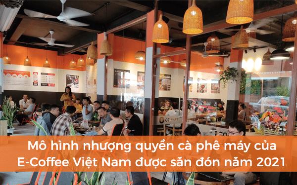 Mô hình nhượng quyền E-Coffee Việt Nam được săn đón